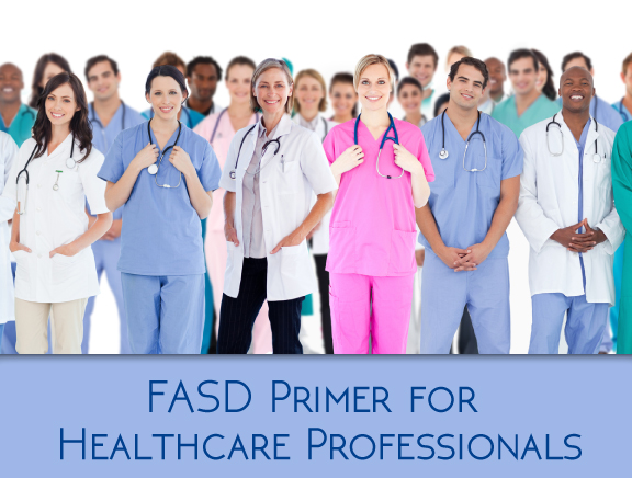 FASD Primer for Healthcare Professionals
