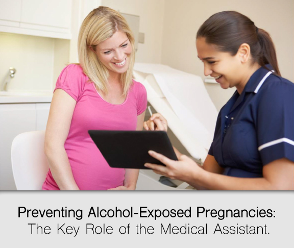 Preventing Alcohol-Exposed Pregnancies: The Key Role of the Medical Assistant.